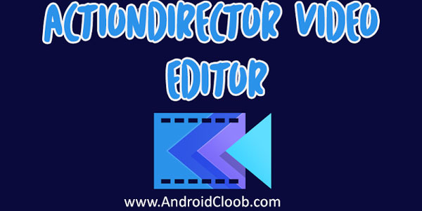 ActionDirector Video Editor دانلود ActionDirector Video Editor   Edit Videos v2.8.0 ویرایش فیلم اندروید