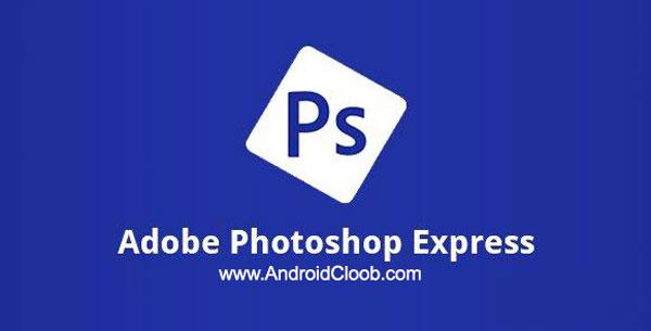 Adobe Photoshop Express دانلود Adobe Photoshop Express v3.3.213 برنامه فتوشاپ چهره اندروید