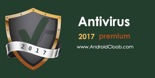 Antivirus 2017 Premium دانلود Antivirus 2017 Premium v1.3 بهترین آنتی ویروس اندروید