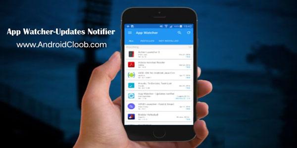 App Watcher دانلود App Watcher – Updates notifier v1.8.9 نوتیفیکیشن بروزرسانی اندروید