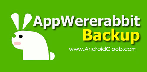 AppWererabbit دانلود AppWererabbit v6.3.3 برنامه بکاپ گیری از سیو بازی ها و برنامه اندروید