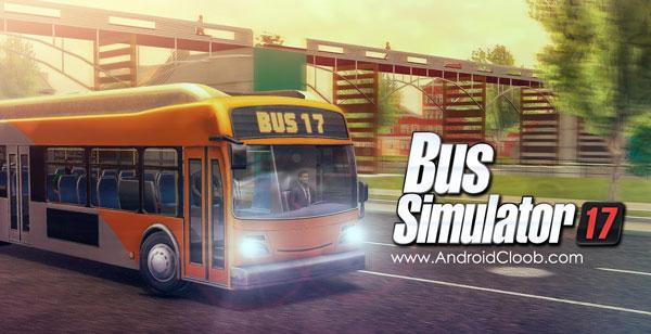 Bus Simulator 17 دانلود Bus Simulator 17 v1.3.0 بازی شبیه ساز اتوبوس مسافربری اندروید + مود