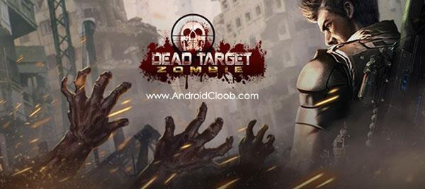 DEAD TARGET Zombie دانلود Dead Target: Zombie v2.9.5 بازی هدف مرده : زامبی اندروید + مود