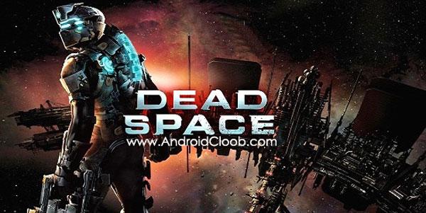 Dead Space دانلود Dead Space v1.2.0 بازی ترسناک جنگ فضایی اندروید + مود