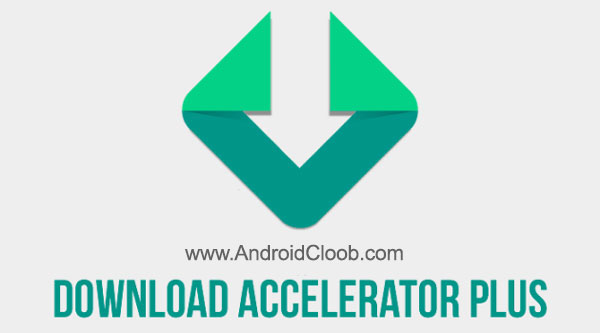 Download Accelerator Plus دانلود Download Accelerator Plus DAP Premium v20170320 دانلود منیجر پلاس اندروید