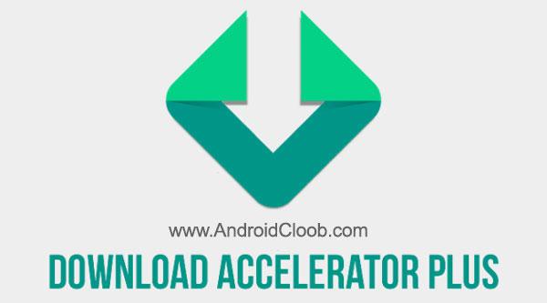 Download Accelerator Plus دانلود Download Accelerator Plus DAP Premium v20170320 دانلود منیجر پلاس اندروید