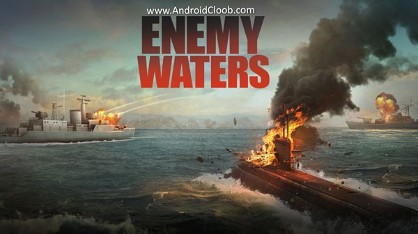 Enemy Waters دانلود Enemy Waters : Submarine and Warship battles v1.0.48 بازی نبرد دریایی + مود