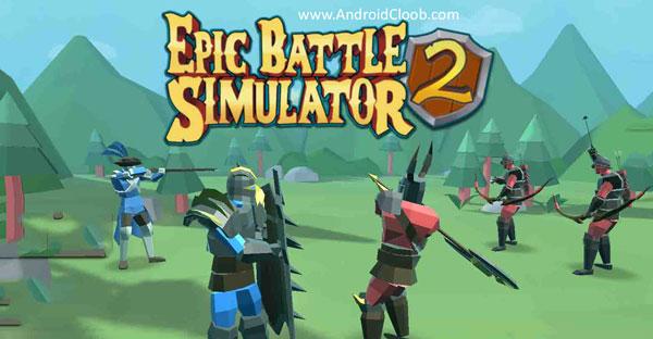 Epic Battle Simulator 2 دانلود Epic Battle Simulator 2 v1.1.61 بازی حماسه نبرد اندروید