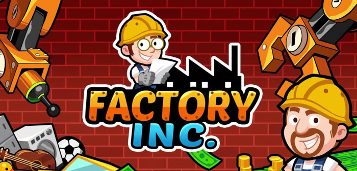 Factory Inc دانلود Factory Inc v2.2 بازی شبیه ساز و مدیر کارخانه اندروید