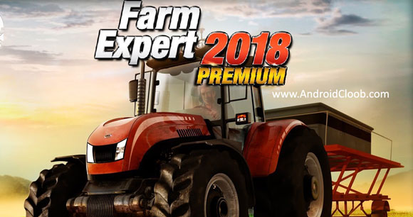 Farm Expert 2018 Premium دانلود Farm Expert 2018 Premium v1.05 بازی مزرعه داری 2018 اندروید
