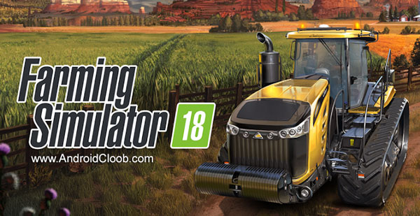 Farming Simulator 18 دانلود Farming Simulator 18 v1.0 بازی شبیه ساز کشاورزی اندروید + مود