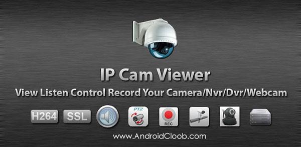 IP Cam Viewer Pro دانلود IP Cam Viewer Pro v6.4.2 برنامه مشاهده و کنترل دوربین مدار بسته اندروید