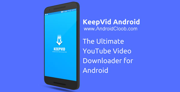 KeepVid دانلود KeepVid   Ultimate Video Downloader v2.2.1 دانلودر ویدیو آنلاین اندروید