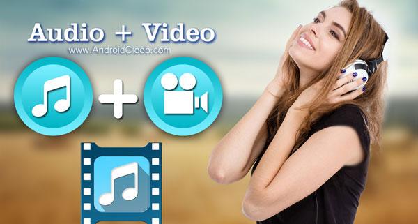 Music Video Editor Add Audio دانلود Music Video Editor Add Audio v1.27 صدا گذاری روی فیلم اندروید