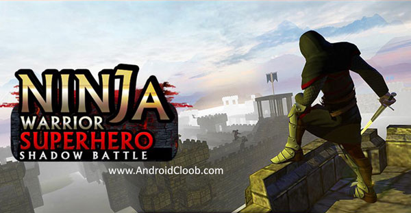 Ninja Warrior Superhero Shadow Battle دانلود Ninja Warrior Superhero Shadow Battle v1.0.1 بازی انتقام از پادشاه اندروید