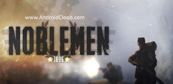 Noblemen 1896 دانلود Noblemen: 1896 v1.02 بازی جنگ نجیب زاده ها اندروید + مود