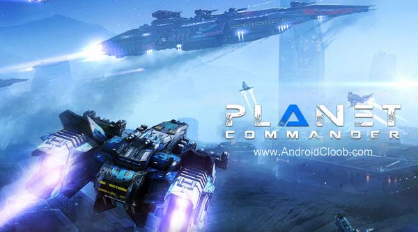 Planet Commander دانلود Planet Commander v1.0 بازی فرمانده سیاره اندروید + مود