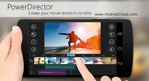 PowerDirector Video Editor دانلود CyberLink PowerDirector v4.5.1 ویرایشگر حرفه ای فیلم اندروید + انلاک
