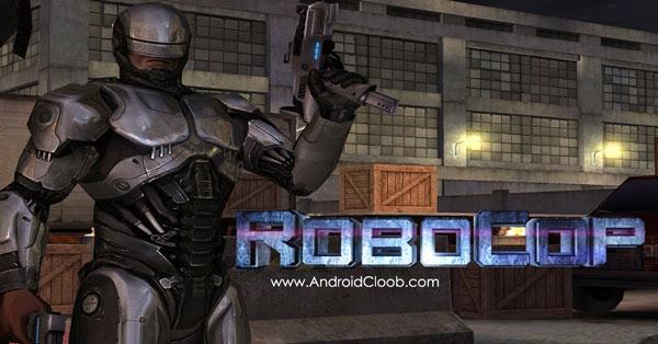 RoboCop دانلود RoboCop™ v3.0.7 بازی پلیس آهنی اندروید + مود