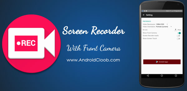 Screen Recorder FaceCam Pro دانلود Screen Recorder FaceCam Pro v1.9.5 برنامه دوربین مخفی اندروید