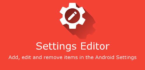 Settings Editor Pro دانلود Settings Editor Pro v2.10.5 b36 برنامه ویرایشگر تنظیمات اندروید