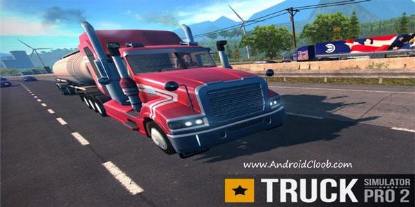 Truck Simulator PRO 2 دانلود Truck Simulator PRO 2 v1.6 بازی اندروید تریلی رانی در اندروید