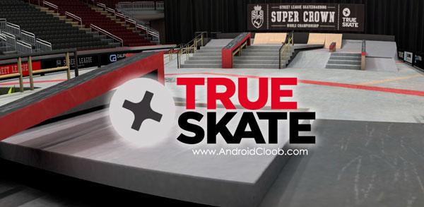 True Skate دانلود True Skate v1.4.24 بازی اسکیت بورد واقعی اندروید + مود