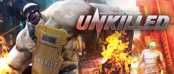UNKILLED دانلود UNKILLED v0.8.4 بازی کشتار زامبی اندروید + مود