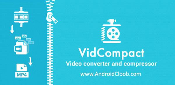 VidCompact دانلود Video Converter, Video Compressor   VidCompact v2.6.1 تبدیل فایل های ویدئویی اندروید